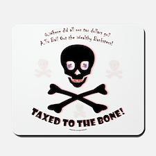 Taxed to the Bone! Mousepad
