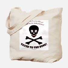 Taxed to the Bone! Tote Bag