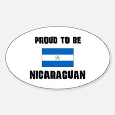 Proud To Be NICARAGUAN Oval Decal