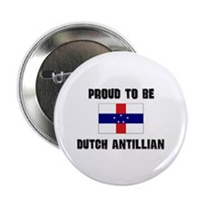 "Proud To Be DUTCH ANTILLIAN 2.25"" Button"