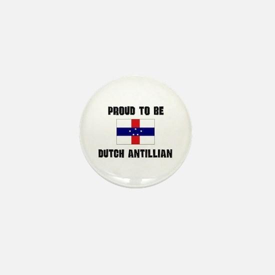 Proud To Be DUTCH ANTILLIAN Mini Button