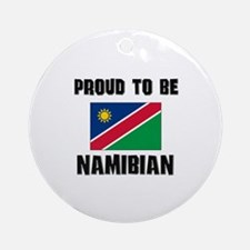 Proud To Be NAMIBIAN Ornament (Round)