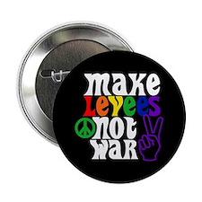 MAKE LEVEES NOT WAR Button