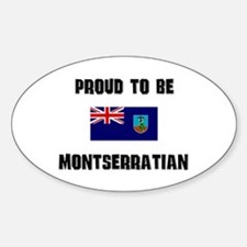Proud To Be MONTSERRATIAN Oval Decal