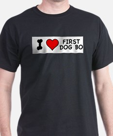 I Love First Dog Bo T-Shirt