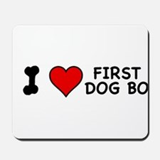 I Love First Dog Bo Mousepad