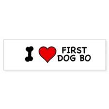 I Love First Dog Bo Bumper Bumper Sticker