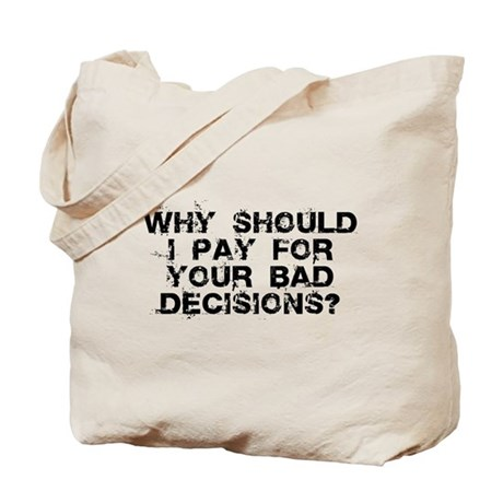 Why Should I Pay for YOUR Bad Tote Bag