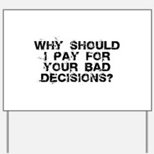 Why Should I Pay for YOUR Bad Yard Sign