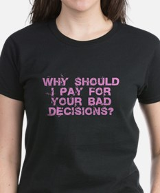 Why Should I Pay for YOUR Bad Tee