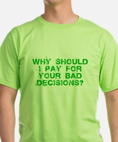 Why Should I Pay for YOUR Bad T-Shirt