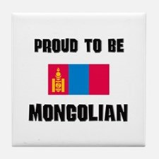 Proud To Be MONGOLIAN Tile Coaster