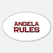 angela rules Oval Decal
