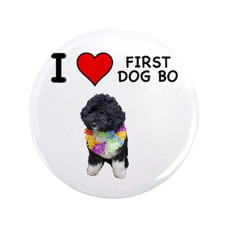 """I Love First Dog Bo 3.5"""" Button"""