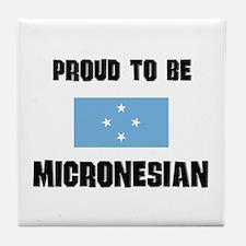 Proud To Be MICRONESIAN Tile Coaster