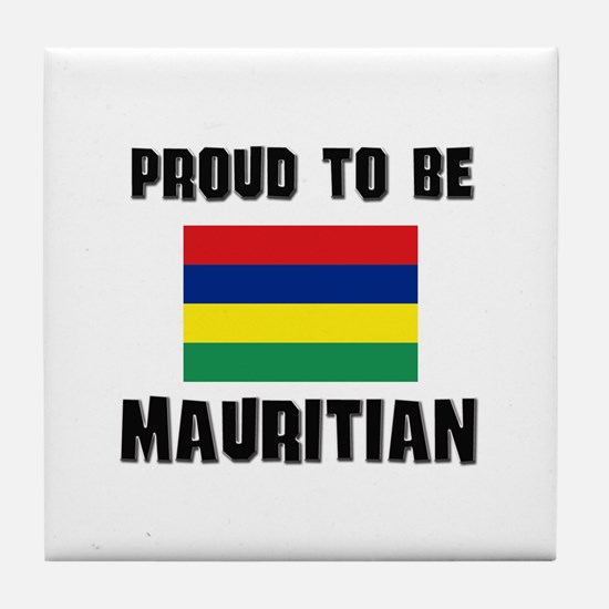 Proud To Be MAURITIAN Tile Coaster