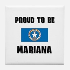 Proud To Be MARIANA Tile Coaster