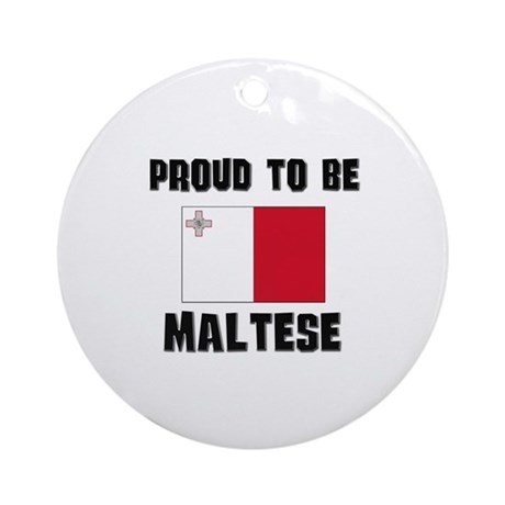 Proud To Be MALTESE Ornament (Round)
