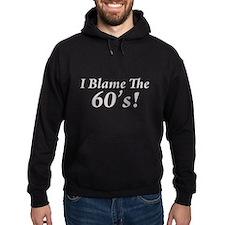 Blame the 60's Hoodie