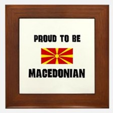 Proud To Be MACEDONIAN Framed Tile
