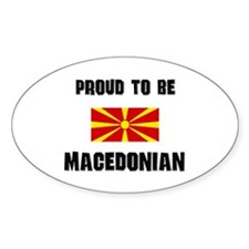 Proud To Be MACEDONIAN Oval Decal