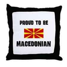 Proud To Be MACEDONIAN Throw Pillow