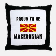 Proud To Be MACEDONIAN Throw Pillow