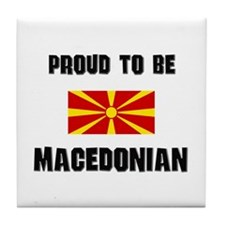 Proud To Be MACEDONIAN Tile Coaster