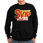 Stop Blaming Clinton Sweatshirt (dark)