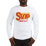 Stop Blaming Clinton Long Sleeve T-Shirt