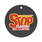 Stop Blaming Clinton Ornament (Round)