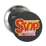 """Stop Blaming Clinton 2.25"""" Button"""
