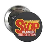 """Stop Blaming Clinton 2.25"""" Button (100 pack)"""