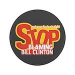 """Stop Blaming Clinton 3.5"""" Button"""