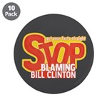 "Stop Blaming Clinton 3.5"" Button (10 pack)"