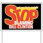 Stop Blaming Clinton Yard Sign