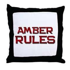 amber rules Throw Pillow
