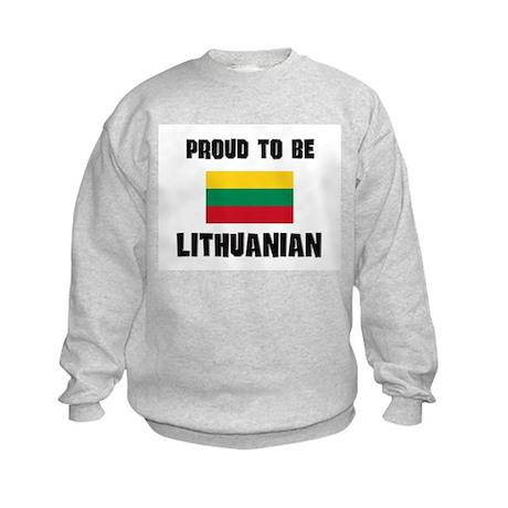 Proud To Be LITHUANIAN Kids Sweatshirt