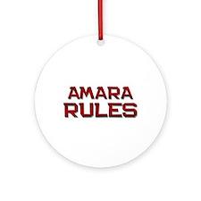 amara rules Ornament (Round)