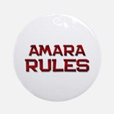 amara rules Ornament (Round)