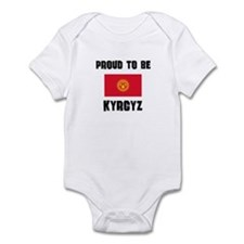 Proud To Be KYRGYZ Infant Bodysuit