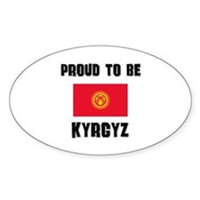Proud To Be KYRGYZ Oval Decal