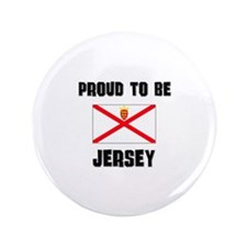 """Proud To Be JERSEY 3.5"""" Button"""