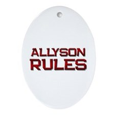 allyson rules Oval Ornament