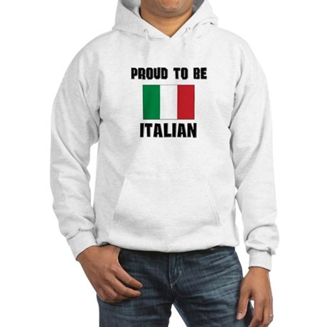 Proud To Be ITALIAN Hooded Sweatshirt