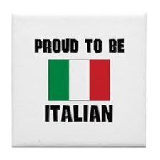 Proud To Be ITALIAN Tile Coaster
