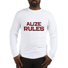 alize rules Long Sleeve T-Shirt