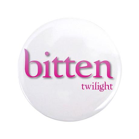 "Twilight Bitten 3.5"" Button"