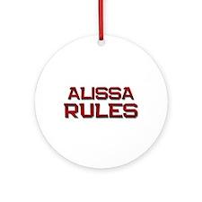alissa rules Ornament (Round)