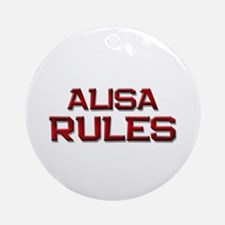 alisa rules Ornament (Round)